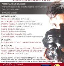 """Al Palazzo Cascella di  Aversa,  la V tappa del Tour """" La Rinascita """" di Angelo Iannelli , presentazione del libro Pandemico. Cultura, Moda e Musica .Attese diverse personalità."""